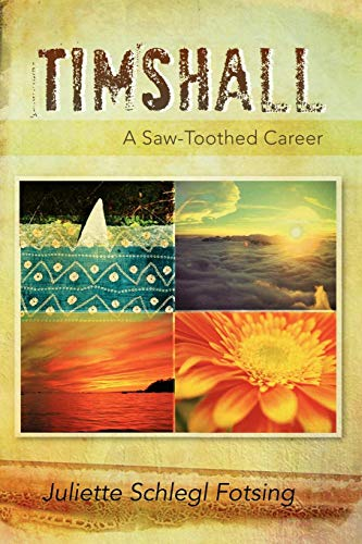 9781477135303: Timshall: A Saw-Toothed Career