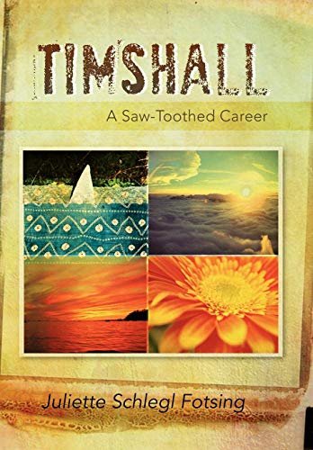 9781477135310: Timshall: A Saw-Toothed Career