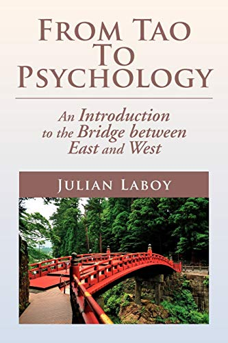 9781477135556: From Tao To Psychology: An Introduction to the Bridge between East and West