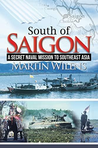 9781477135969: South of Saigon: A Secret Naval Mission to Southeast Asia