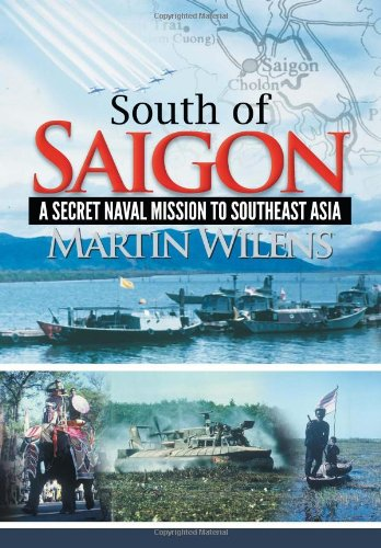 9781477135976: South of Saigon: A Secret Naval Mission to Southeast Asia