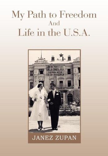 My Path to Freedom and Life in the U.S.A.: Janez Zupan