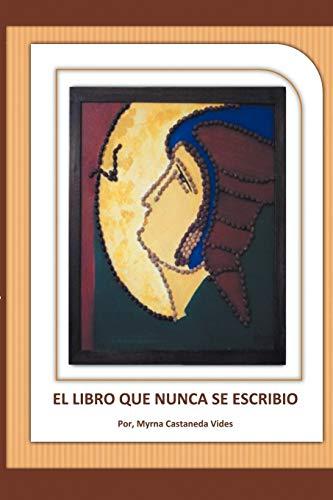 9781477137277: El Libro Que Nunca Se Escribio (Spanish Edition)