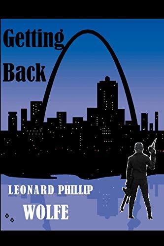 Getting Back: Leonard Phillip Wolfe