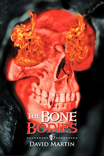 The Bone Bodies: David Martin