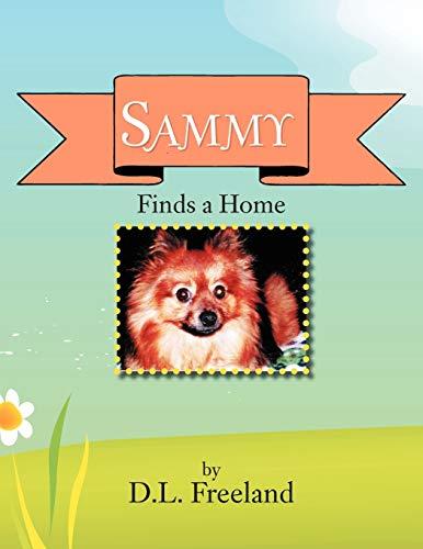 Sammy Finds a Home: D. L. Freeland