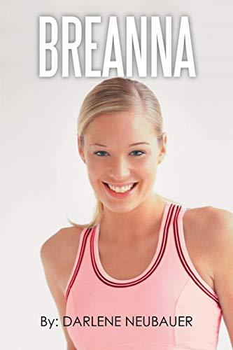 Breanna: Darlene Neubauer