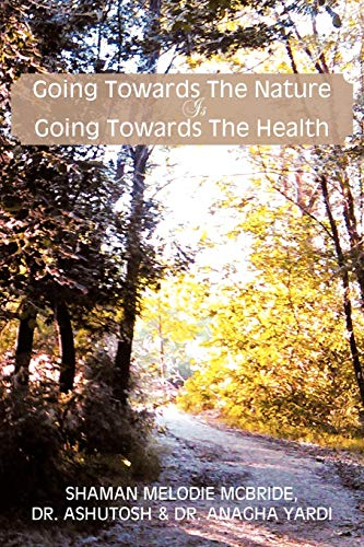 Going Towards The Nature Is Going Towards The Health: Melodie McBride