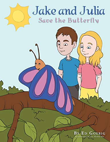 9781477142899: Jake and Julia Save the Butterfly