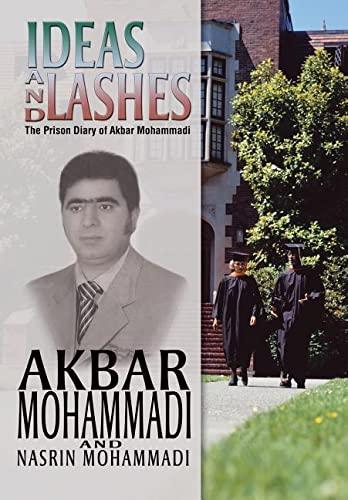 Ideas and Lashes: The Prison Diary of Akbar Mohammadi: Akbar Mohammadi