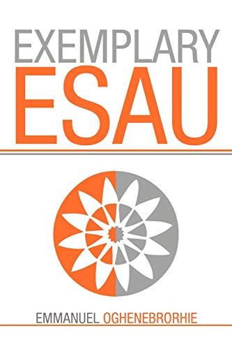 Exemplary Esau: Emmanuel Oghenebrorhie