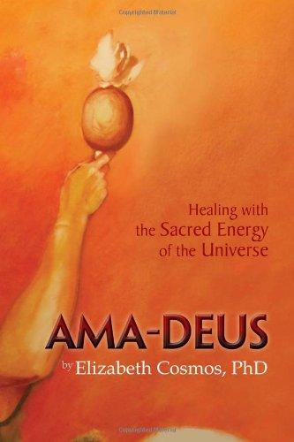 9781477146392: AMA-Deus: Healing with the Sacred Energy of the Universe