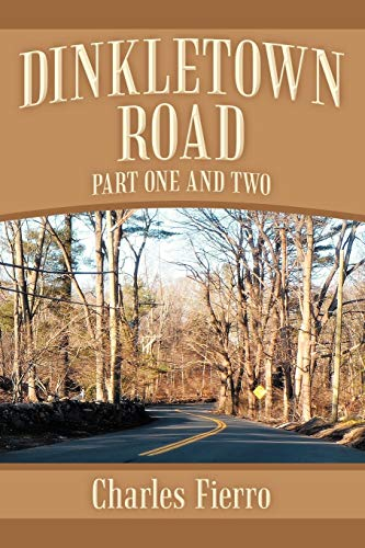 Dinkletown Road: Part One and Two: Charles Fierro