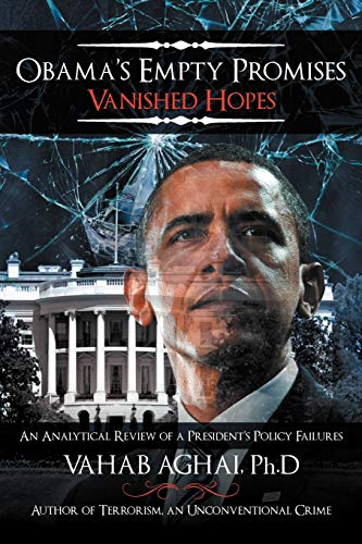 9781477147382: Obama's Empty Promises Vanished Hopes: An Analytical Review of a President's Policy Failures