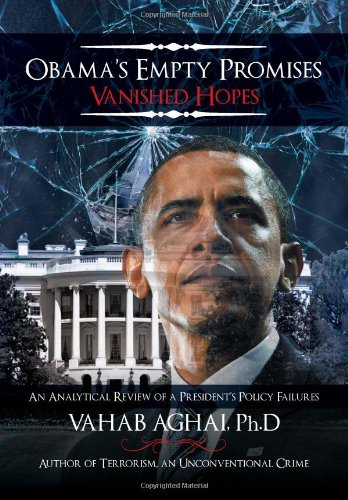 9781477147399: Obama's Empty Promises Vanished Hopes: An Analytical Review of a President's Policy Failures