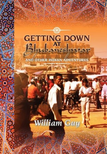 9781477148433: GETTING DOWN AT BHUBANESHWAR: AND OTHER INDIAN ADVENTURES