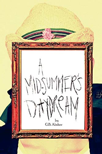 9781477149959: A Mid-Summer's Daydream