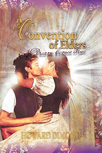 A Convention of Elders: A Dream Comes True: Howard Dimond