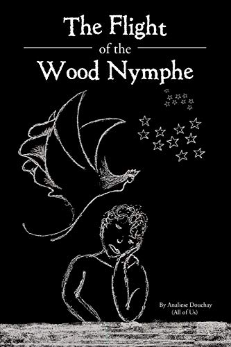 The Flight of the Wood Nymphe: Analiese Douchay