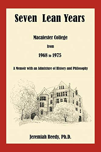 9781477150993: Seven Lean Years: Macalester College from 1968 to 1975