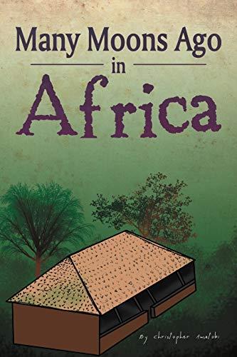 Many Moons Ago in Africa: Christopher Amatobi
