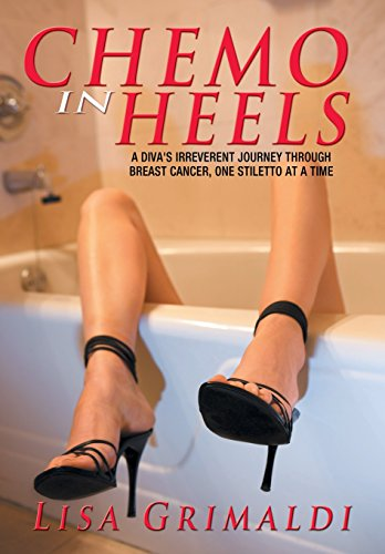 9781477152065: Chemo in Heels: A Diva's Irreverent Journey Through Breast Cancer, One Stiletto at a Time