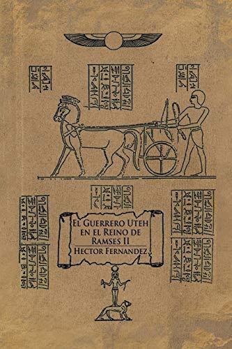 9781477152300: El Guerrero Uteh En El Reino de Ramses II