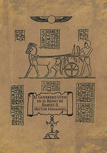 9781477152317: El Guerrero Uteh en el Reino de Ramses II