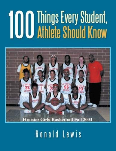 9781477152324: 100 Things Every Student, Athlete Should Know