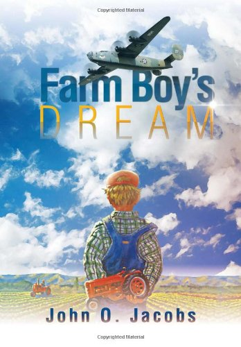 Farm Boy's Dream: Jacobs, John O.
