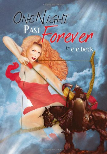 One Night Past Forever: E. E. Beck