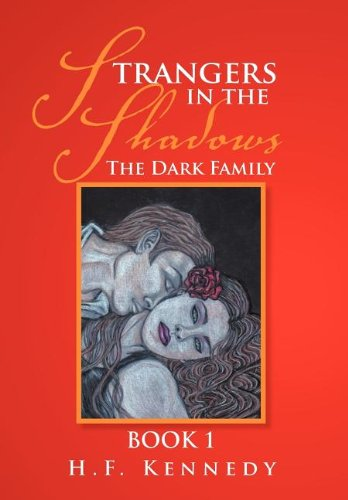 Strangers in the Shadows: The Dark Family Book 1: H. F. Kennedy