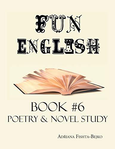 Fun English Book 6: Poetry & Novel Study: Fishta-Bejko, Adriana