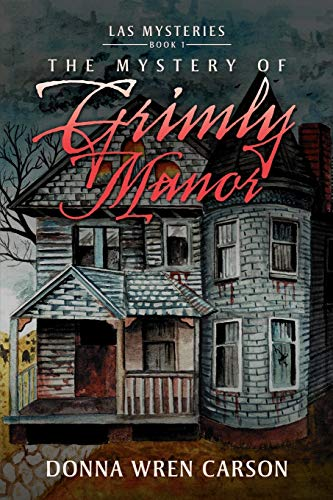 9781477155073: The Mystery of Grimly Manor
