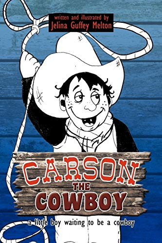 9781477155912: Carson The Cowboy: A little boy waiting to be a cowboy