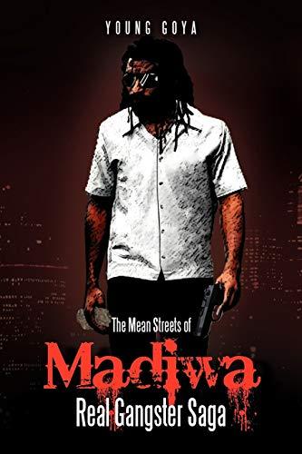 9781477156469: The Mean Streets of Madiwa: Real Gangster Saga
