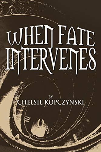 When Fate Intervenes: Chelsie Kopczynski