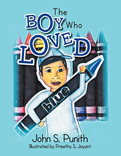 The Boy Who Loved Blue: John S. Punith