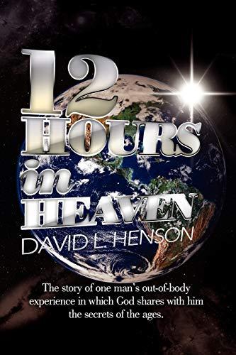 9781477158197: 12 Hours in Heaven