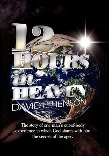 9781477158203: 12 Hours In Heaven