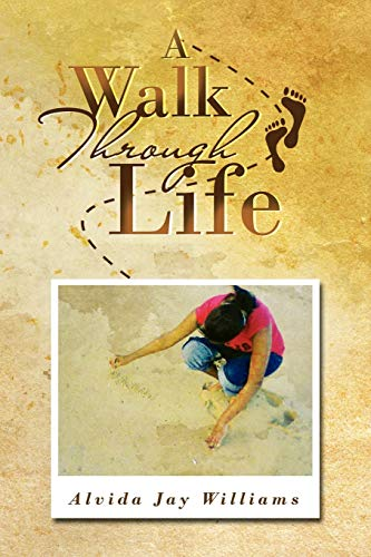 A Walk Through Life: Alvida Jay Williams