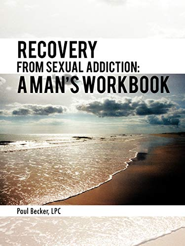 9781477202128: Recovery From Sexual Addiction: A Man's Workbook