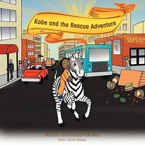 Kobe and the Rescue Adventure: Douglas-Hobbs, Kathy
