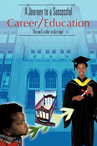 A Journey to a Successful CareerEducation From Cradle to College: Dr C C