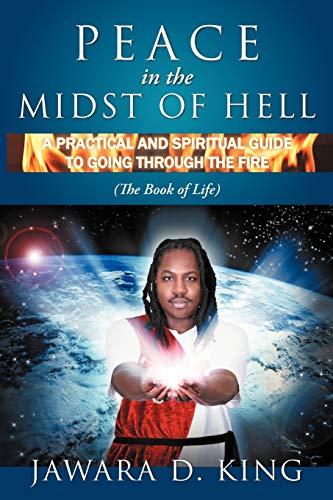 Peace in the Midst of Hell: A Practical and Spiritual Guide to Going Through the Fire (the Book of ...
