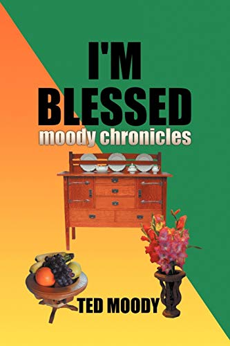 Im Blessed Moody Chronicles: Ted Moody