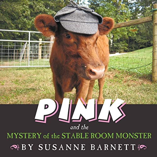 Pink And The Mystery Of The Stable Room Monster: Susanne Barnett
