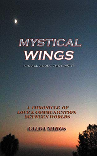 Mystical Wings: Its All about the Spirit: Gilda Miros