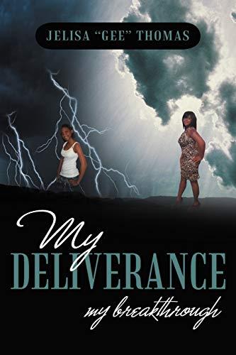 My Deliverance My Breakthrough: Jelisa Gee Thomas