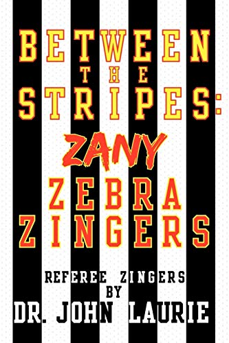 Between the Stripes: Zany Zebra Zingers: Dr. John Laurie